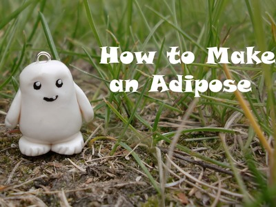 Clay Adipose Charm Tutorial (Doctor Who)