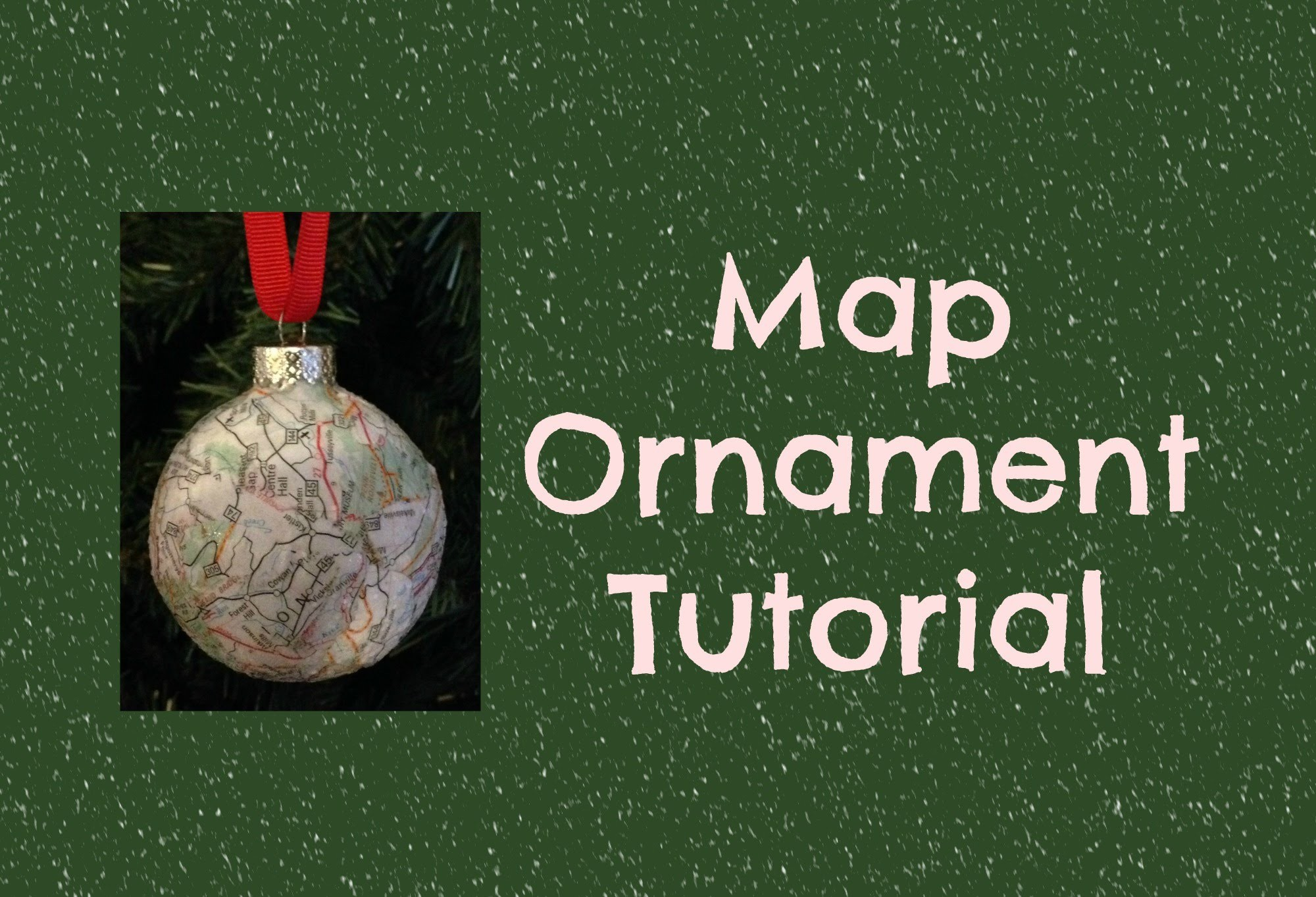 Cute Map Christmas Ornament Tutorial - Easy to make!
