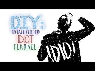 DIY: Michael Clifford Idiot Flannel | stylebyskylarxo