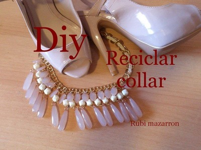 Diy. Reciclar collar