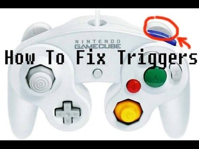 (New)Gamecube Controller Trigger Fix   Explanation and Tutorial