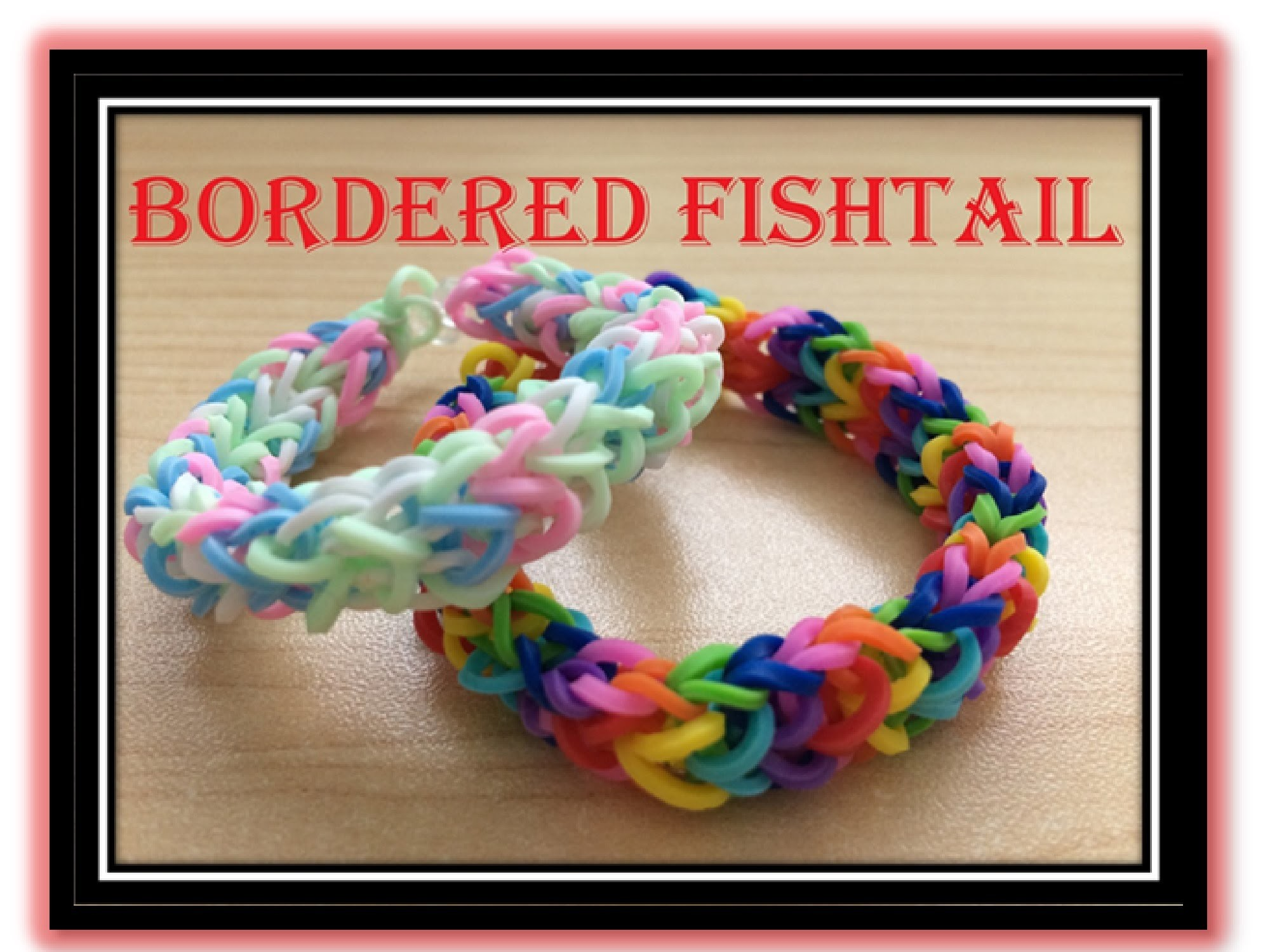 Bordered Fishtail Loom Bracelet Tutorial