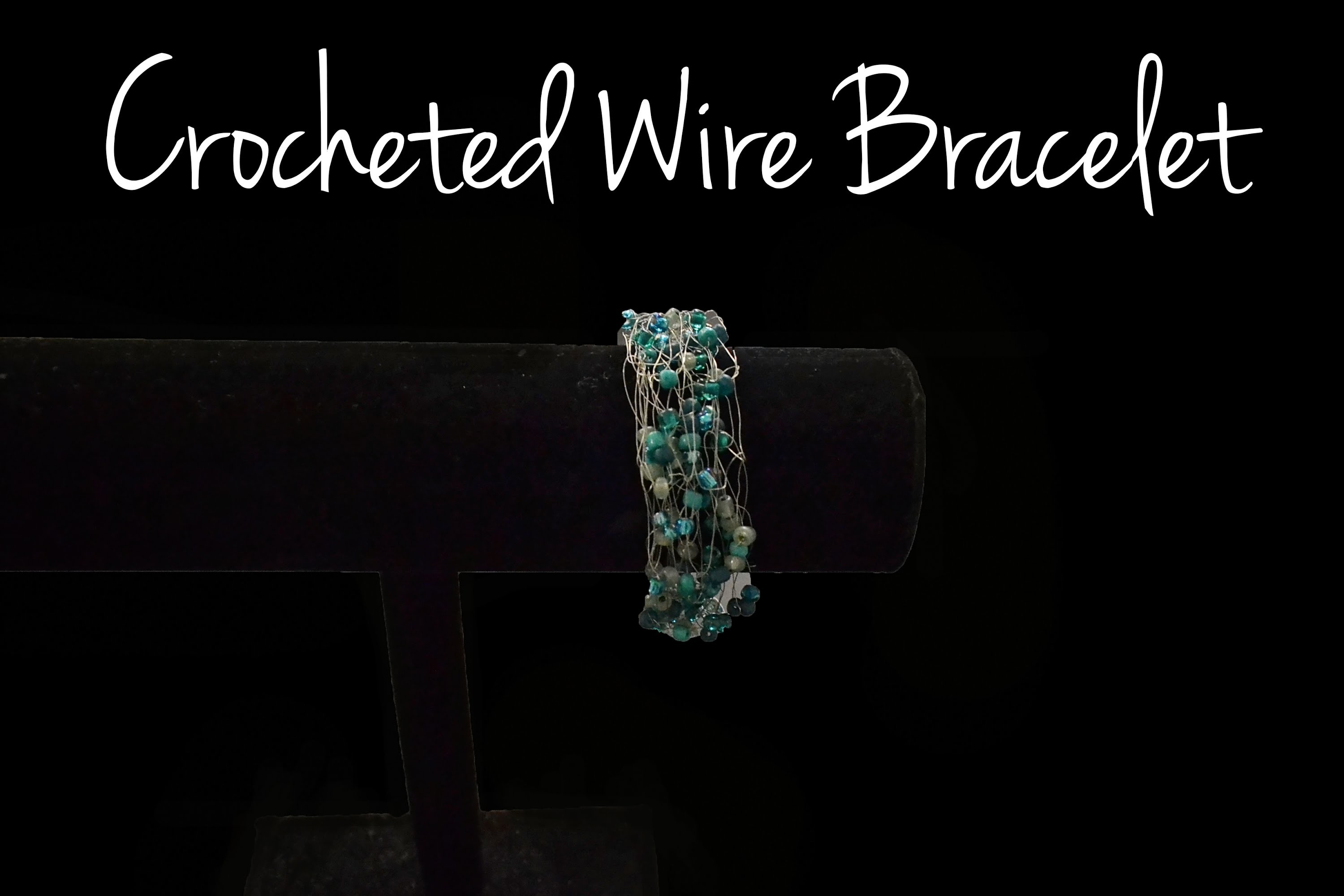 Crocheted Wire Bracelet Tutorial