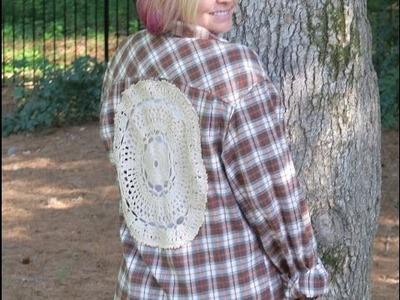 DIY Flannel shirt and doiley refashion