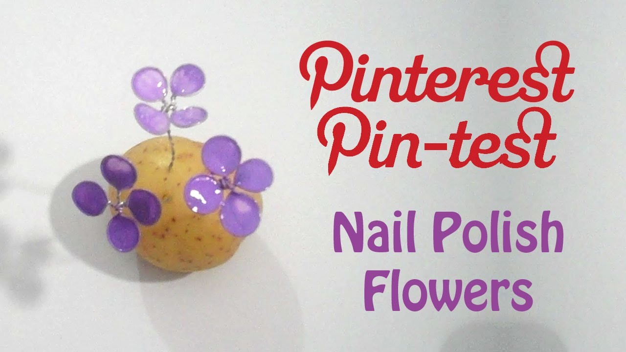 Nail Polish Flowers Tutorial - 2 Different Methods - Does it work? Pinterest Pin Test #1