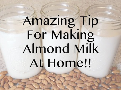 Amazing Tip for Making Almond Milk At Home! DIY Almond Milk with a NutriBullet