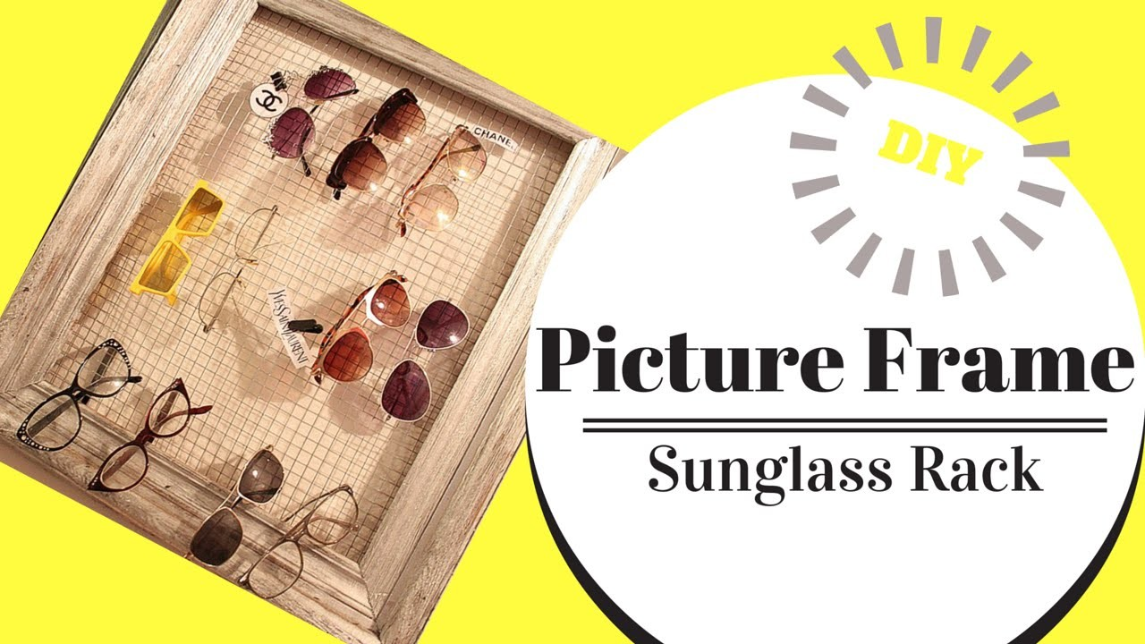 DIY PICTURE FRAME SUNGLASS RACK!! | DON'T LOSE YOUR SUNNIES ANYMORE!
