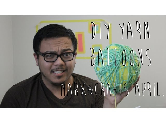 DIY Yarn Balloons | Marx&Crafts