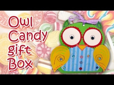 Owl Candy Gift box -  Ana | DIY Crafts
