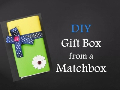 DIY - How to make a gift box from a matchbox
