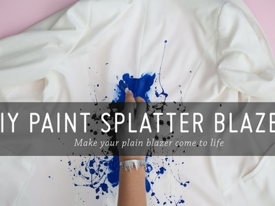 DIY Paint Splatter Blazer | Tutorial | Fashion | Mr Kate
