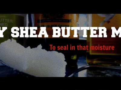 DIY Shea Butter Sealant (Seal those ends)| Natural Hair