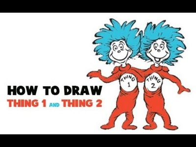 How to Draw Thing 1 and Thing 2 from The Cat in the Hat
