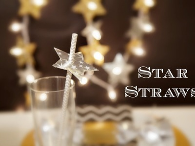 How To Throw A New Year's Eve Party - Star Straws | Sizzix DIY Parties & Events