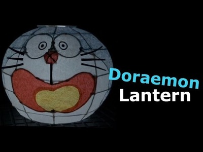 (Tutorial)  Make Your Unique Doraemon Paper Lantern for the Chinese Lantern Festival
