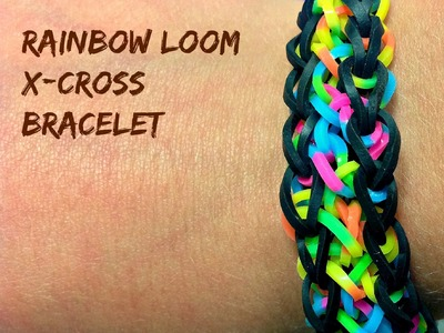 X CROSS BRACELET- One Loom Kit - EASY DESIGN- ORIGINAL RAINBOW LOOM BRACELET
