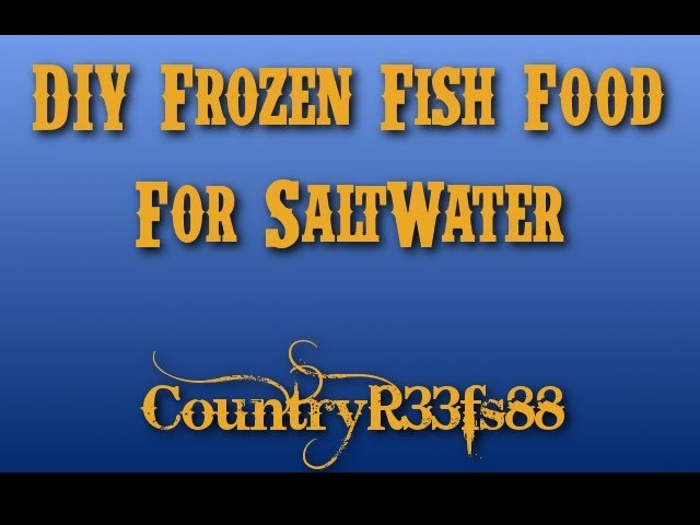 DIY Frozen Fish Food for Saltwater