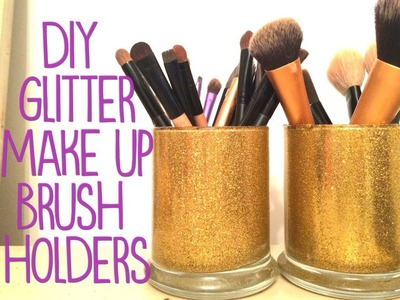 DIY GLITTER MAKEUP BRUSH HOLDERS