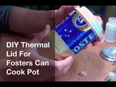 DIY Thermal Lid For Foster's Can Cook Pot  (Double Starbucks Lid)