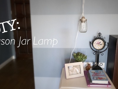 DIY: Mason Jar Lamp