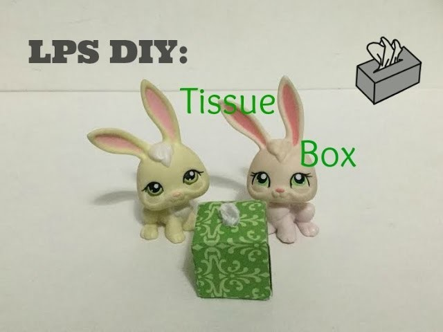 LPS: DIY Tissue Box
