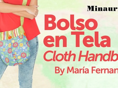 DIY - Fabric Handbag - Bolso en Tela by Minauri ( How to. Hazlo tú )
