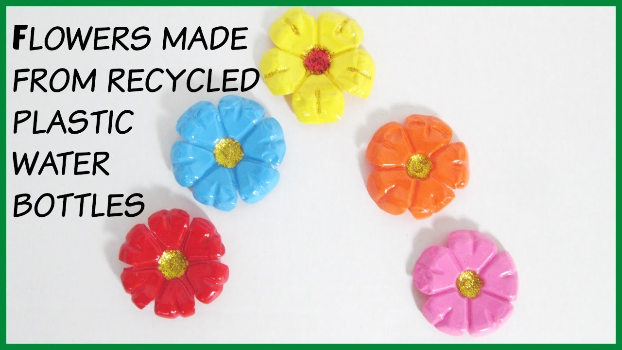 DIY FLOWERS MADE FROM RECYCLED PLASTIC WATER BOTTLES