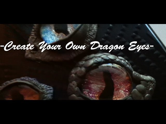 How to create Dragon a Dragon Eye DIY