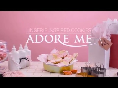 Adore Me Treats: DIY Lingerie Cookies!