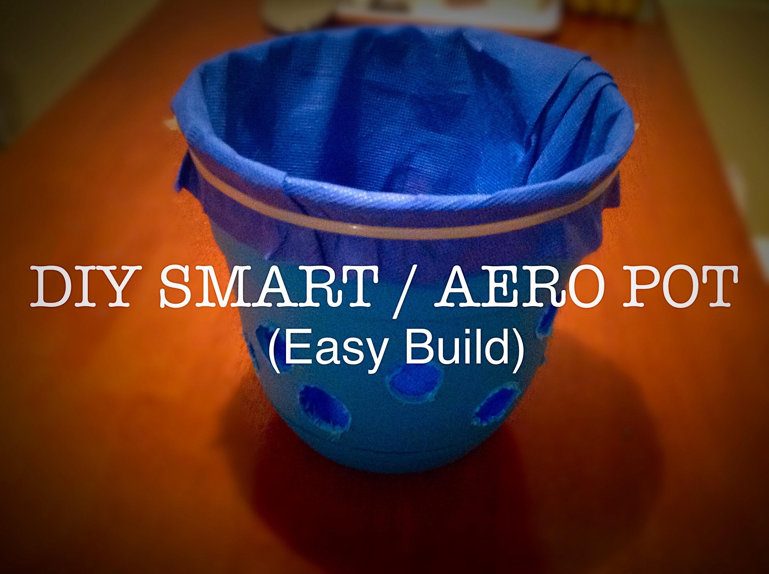 DIY Smart. Aero Pot Build ( easy grow )