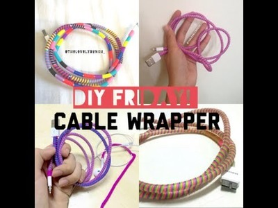 DIY: Cable Wrapper ( How to Prevent Iphone Charger from Breaking )