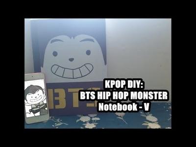 KPOP DIY: BTS HIPHOP MONSTER Notebook: V