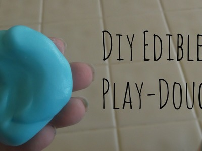 Diy Edible Playdough!