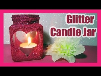 DIY | Glitter Candle Jar for ❤ Valentine's Day ❤