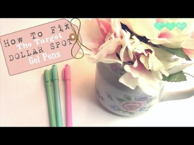 DIY | How To Fix The Target Dollar Spot Gel Pens