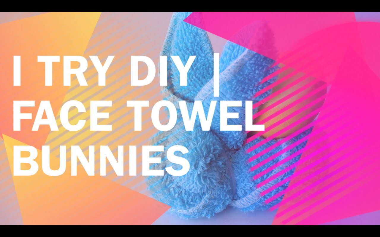 I TRY DIY | Face Towel Bunnies