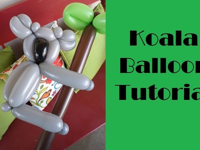 #4 Koala Balloon Tutorial
