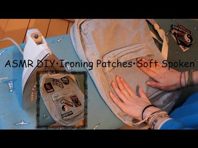 ♥ASMR♥ DIY•Ironing Patches•Soft Spoken