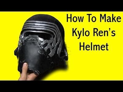 DIY Kylo Ren Helmet (Tutorial)
