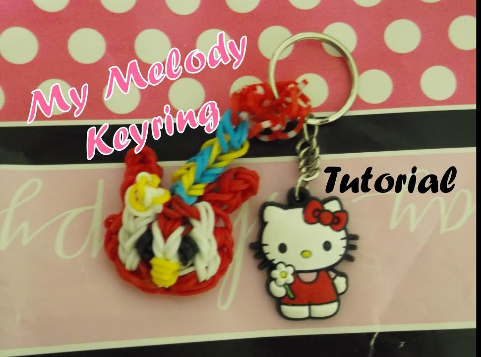 Loom Bands: My Melody Keyring Tutorial!