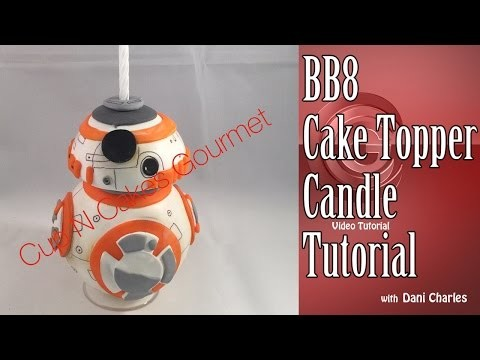 Star Wars BB8 Candle. Cake Topper Tutorial DIY