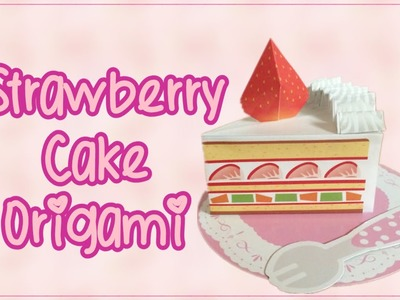 Strawberry Short Cake Origami Kit Tutorial