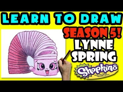 How To Draw Shopkins SEASON 5: LIMITED EDITION Lynne Spring, Step By Step Season 5 Shopkins Drawing