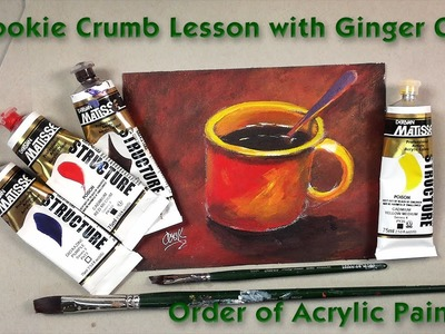 How to paint from Dark to Light, A Cookie Crumb Lesson with Ginger Cook
