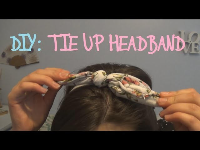 DIY - Tie Up Headband (CHEAP + EASY)