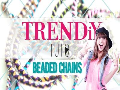 TUTO DIY TRENDiY ART _ Beaded Chains