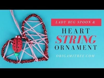 Valentine's Day Crafts - String Heart DIY Ornament & Lady Bug Spoon - MBM Craft Challenge Jan 2016