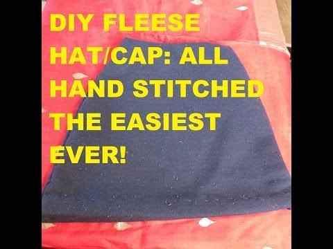 DIY FLEESE HAT. CAP:  ALL HAND STITCHED