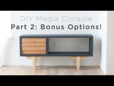 DIY Media Console PART2 | Bonus Options