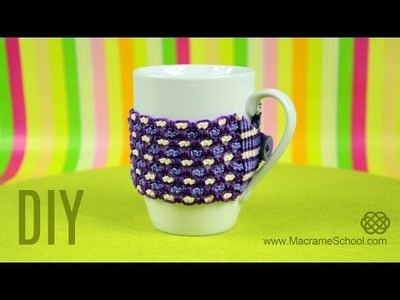Cozy Cup Warmer Tutorial by Macrame School | DIY